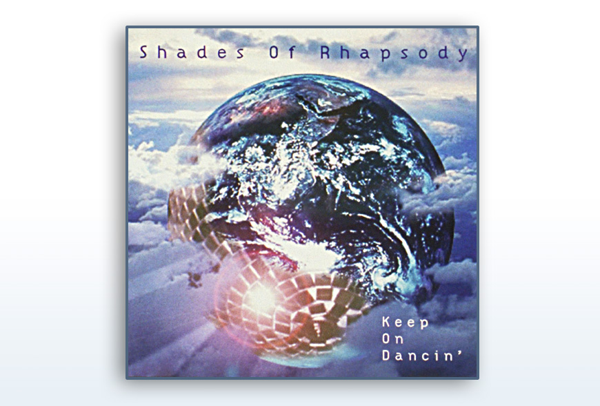 Shades Of Rhapsody • Keep On Dancing